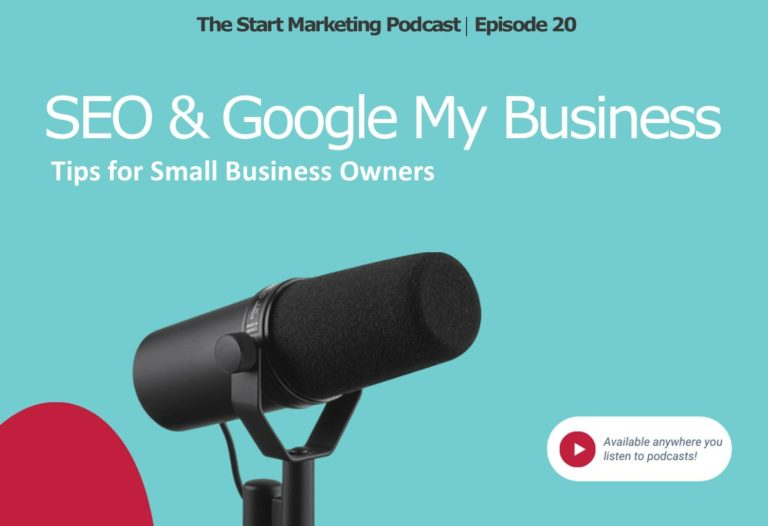 The Start Marketing Podcast Episode #20, SEO & Google My Business Tips